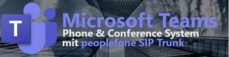 Peoplefone SIP-Trunk für Microsoft TEAMs